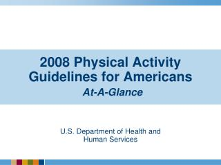 2008 Physical Activity  Guidelines for Americans At-A-Glance