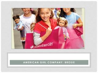 American girl company:  brosie