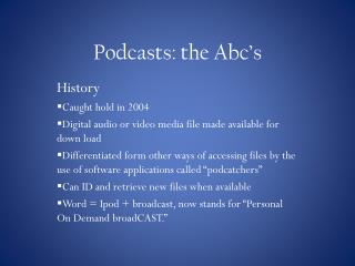 Podcasts: the  Abc's