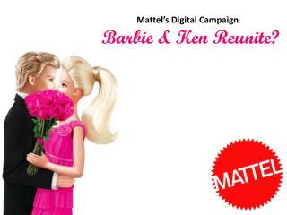Mattel�s Digital Campaign :   Barbie & Ken Reunite?