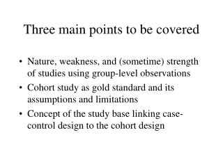 Three main points to be covered