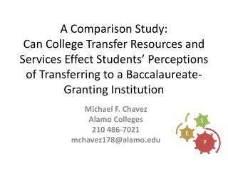 Michael F. Chavez Alamo Colleges 210 486-7021 mchavez178@alamo.edu