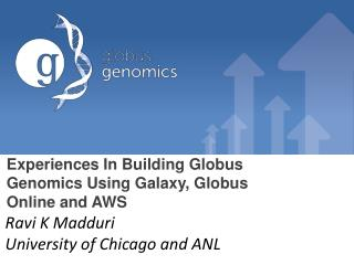 Experiences In Building Globus Genomics Using Galaxy, Globus Online and AWS