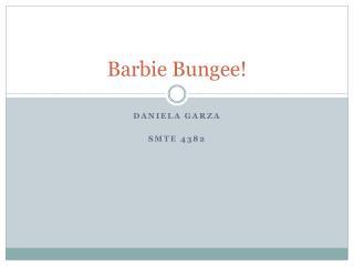 Barbie Bungee!