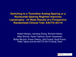 Switching to a Thymidine Analog-Sparing or a Nucleoside-Sparing Regimen Improves Lipoatrophy:  24 Week Results of a Pros