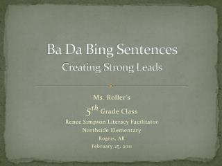 Ba Da  Bing Sentences Creating Strong Leads