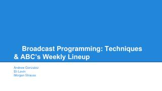 Broadcast Programming: Techniques & ABC's Weekly Lineup
