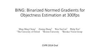 BING:  Binarized  Normed Gradients for  Objectness  Estimation at 300fps