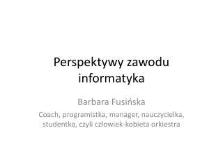 Perspektywy zawodu informatyka