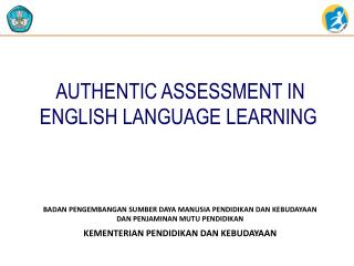 AUTHENTIC ASSESSMENT IN ENGLISH LANGUAGE LEARNING