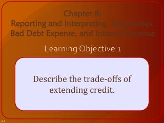 Describe the trade-offs of extending credit.