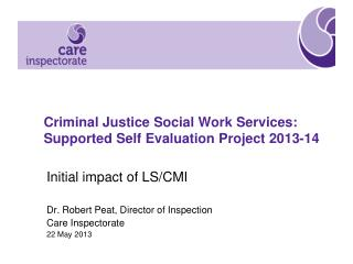 Criminal Justice Social Work Services:  Supported Self Evaluation Project 2013-14