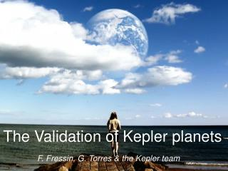 The Validation of  Kepler  planets