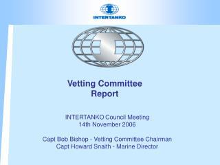 Vetting Committee  Report