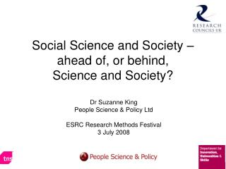 Social Science and Society � ahead of, or behind, Science and Society?