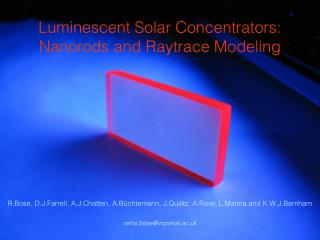 Luminescent Solar Concentrators: Nanorods and Raytrace  Modeling