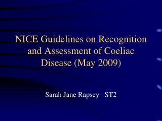 NICE Guidelines on Recognition and Assessment of Coeliac Disease ...