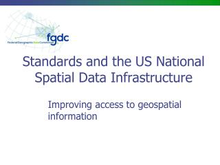 Standards and the US National Spatial Data Infrastructure