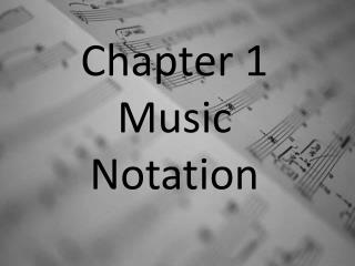 Chapter 1 Music Notation