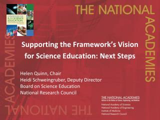 Supporting the Framework's Vision  for Science Education: Next Steps