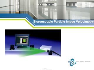 Stereoscopic  Particle Image  Velocimetry