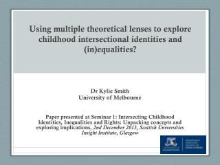 Dr Kylie Smith University of Melbourne