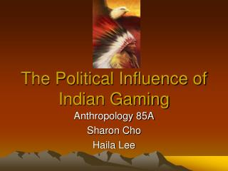 Political Influence and Indian Gaming