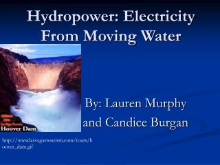 Hydropower: Electricity From Moving Water