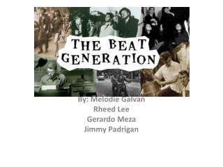 By:  Melodie  Galvan Rheed  Lee Gerardo Meza Jimmy  Padrigan