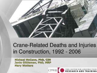 Crane-Related Deaths and Injuries in Construction, 1992 - 2006