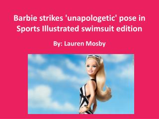 Barbie strikes 'unapologetic' pose in Sports Illustrated swimsuit edition