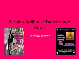 Barbie's Dollhouse Dancers and More