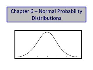 Chapter 6 � Normal Probability Distributions