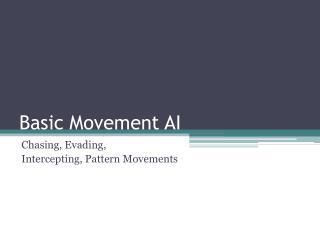 Basic Movement AI