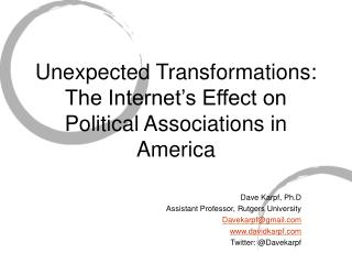 Unexpected Transformations: The Internet's Effect on Political Associations in America