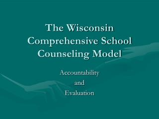 The Wisconsin Comprehensive School Counseling Model