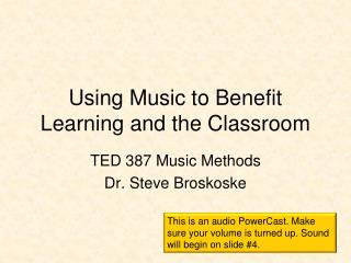 Using Music to Benefit Learning and the Classroom
