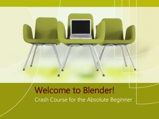 Welcome to Blender!