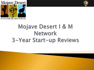 Mojave Desert I & M Network  3-Year Start-up Reviews