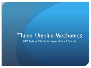 Three-Umpire Mechanics