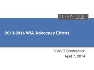 2013-2014 WIA Advocacy Efforts