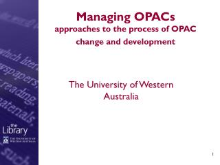 Managing OPACs approaches to the process of OPAC change and development