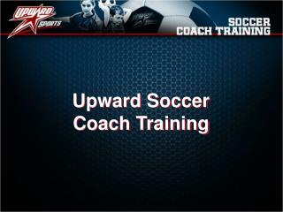 Upward Soccer Coach Training