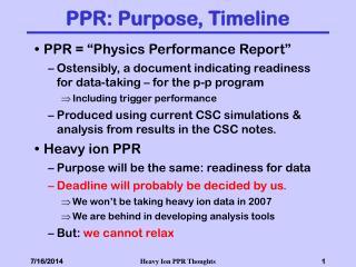 PPR: Purpose, Timeline