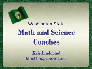 Math and Science Coaches Kris Lindeblad klind11@comcast.net