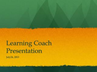 Learning Coach Presentation