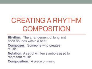 Creating a Rhythm composition
