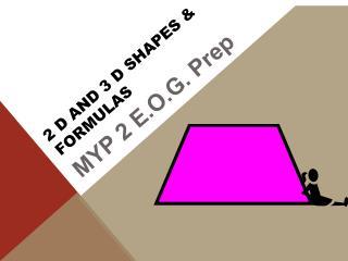 2 D  and 3 d Shapes &  Formulas
