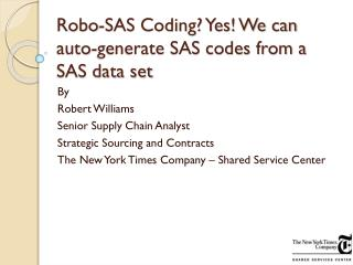 Robo -SAS Coding? Yes! We can auto-generate SAS codes from a SAS data set