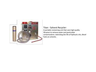 Titan - Solvent Recycler: